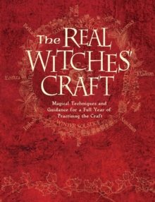The Real Witches' Craft : Magical Techniques and Guidance for a Full Year of Practising the Craft, Paperback Book