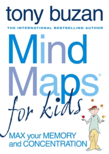 Mind Maps for Kids : Max Your Memory and Concentration, Paperback Book