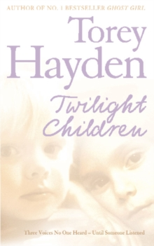 Twilight Children : Three Voices No One Heard - Until Someone Listened, Paperback / softback Book