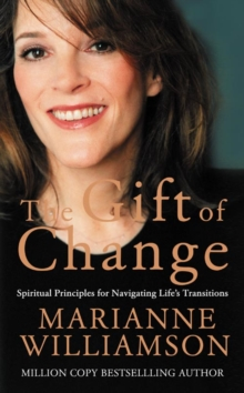The Gift of Change : Spiritual Guidance for a Radically New Life, Paperback Book