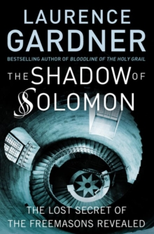 The Shadow of Solomon : The Lost Secret of the Freemasons Revealed, Paperback Book