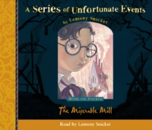 Book the Fourth - The Miserable Mill (A Series of Unfortunate Events, Book 4), eAudiobook MP3 eaudioBook