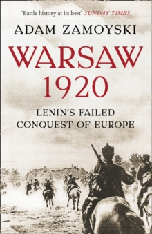 Warsaw 1920 : Lenin'S Failed Conquest of Europe, Paperback Book