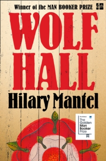 Wolf Hall : Winner of the Man Booker Prize, Paperback / softback Book