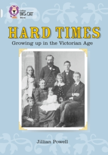 Hard Times: Growing Up in the Victorian Age : Band 17/Diamond, Undefined Book