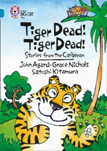 Tiger Dead! Tiger Dead! Stories from the Caribbean : Band 13/Topaz, Undefined Book