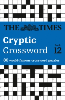 Times Cryptic Crossword Book 12 : 80 World-Famous Crossword Puzzles, Paperback Book