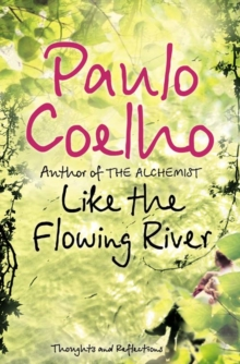 Like the Flowing River : Thoughts and Reflections, Paperback Book