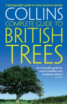 British Trees : A Photographic Guide to Every Common Species, Paperback Book