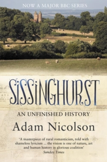 Sissinghurst : An Unfinished History, Paperback Book