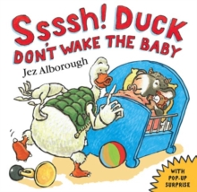 Ssssh! Duck Don't Wake the Baby, Paperback Book