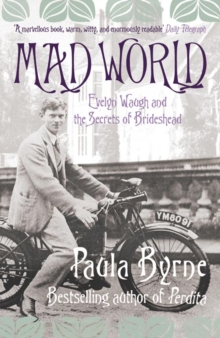 Mad World : Evelyn Waugh and the Secrets of Brideshead, Paperback Book