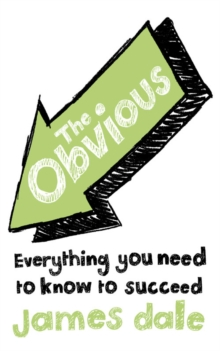 The Obvious : Everything You Need to Know to Succeed, Paperback / softback Book