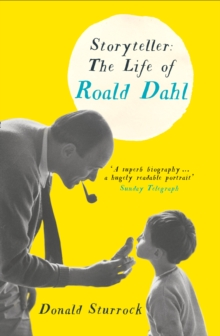 Storyteller : The Life of Roald Dahl, Paperback Book