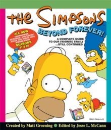 The Simpsons Beyond Forever! : A Complete Guide to Our Favorite Family ... Still Continued, Hardback Book