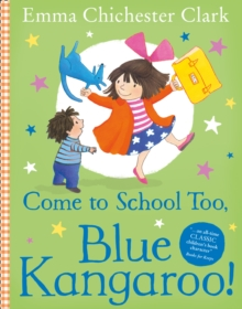 Come to School too, Blue Kangaroo!, Paperback / softback Book
