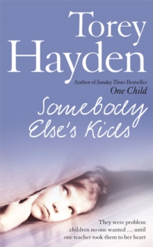 Somebody Else's Kids : They Were Problem Children No One Wanted ... Until One Teacher Took Them to Her Heart, Paperback Book