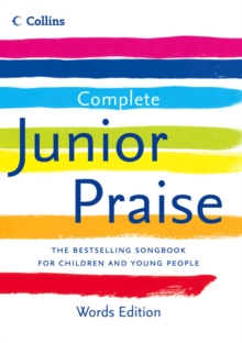 Complete Junior Praise: : Words edition, Hardback Book