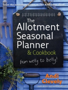 The Allotment Book: Seasonal Planner and Cookbook, Hardback Book