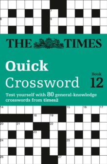 The Times Quick Crossword Book 12 : 80 General Knowledge Puzzles from the Times 2, Paperback Book