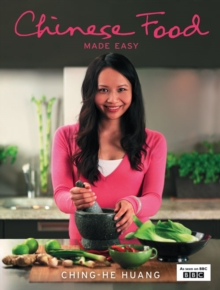 Chinese Food Made Easy : 100 Simple, Healthy Recipes from Easy-to-Find Ingredients, Hardback Book