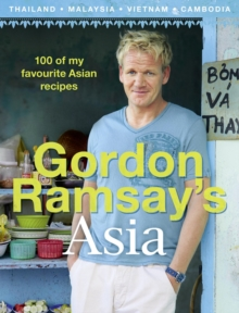 Gordon's Great Escape Southeast Asia : 100 of My Favourite Southeast Asian Recipes, Hardback Book
