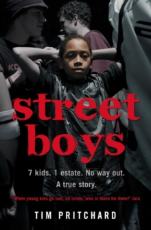 Street Boys : 7 Kids. 1 Estate. No Way out. a True Story., Paperback / softback Book