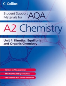 Student Support Materials for AQA : Kinetics, Equilibria and Organic Chemistry A2 Chemistry Unit 4: Kinetics, Equilibria and Organic Chemistry, Paperback Book