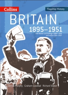 Britain 1895-1951 : With Women and Suffrage C1860-1930 and Ireland 1914-2007, Paperback / softback Book