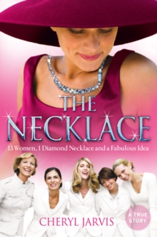 The Necklace : A True Story of 13 Women, 1 Diamond Necklace and a Fabulous Idea, Paperback Book