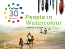 Collins 30 Minute People in Watercolour, Hardback Book
