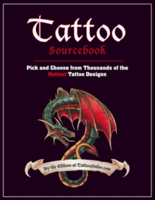 Tattoo Sourcebook : Pick and Choose from Thousands of the Hottest Tattoo Designs, Paperback Book