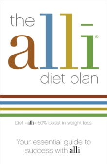 The alli Diet Plan : Your Essential Guide to Success with Alli, Paperback Book