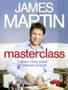Masterclass : Make Your Home Cooking Easier, Hardback Book