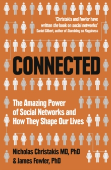 Connected : The Amazing Power of Social Networks and How They Shape Our Lives, Paperback Book