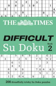 The Times Difficult Su Doku Book 2 : 200 Dreadfully Tricky Su Doku Puzzles, Paperback Book