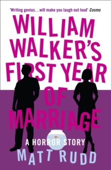 William Walker's First Year of Marriage : A Horror Story, Paperback Book