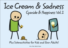 Cyanide and Happiness : Ice Cream and Sadness, Hardback Book