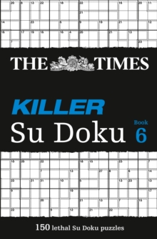 The Times Killer Su Doku 6 : 150 Challenging Puzzles from the Times, Paperback / softback Book