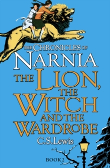 The Lion, the Witch and the Wardrobe, Paperback / softback Book