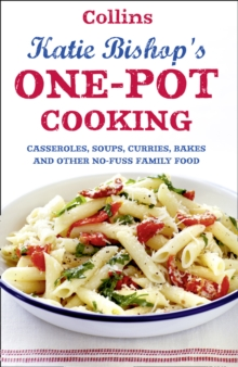 One-Pot Cooking : Casseroles, Curries, Soups and Bakes and Other No-fuss Family Food, Paperback Book