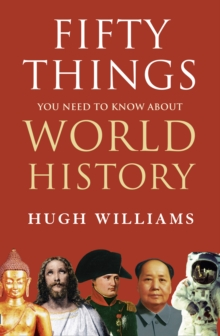 Fifty Things You Need to Know About World History, Hardback Book