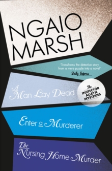 A Man Lay Dead / Enter a Murderer / The Nursing Home Murder, Paperback Book