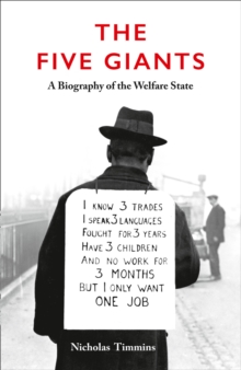 The Five Giants [New Edition] : A Biography of the Welfare State, Paperback / softback Book