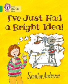 I've Just Had a Bright Idea! : Band 05/Green, Paperback Book