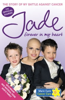 Forever in My Heart : The Story of My Battle Against Cancer, Paperback Book