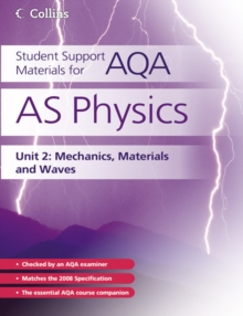 Student Support Materials for AQA : AS Physics Unit 2: Mechanics, Materials and Waves, Paperback Book