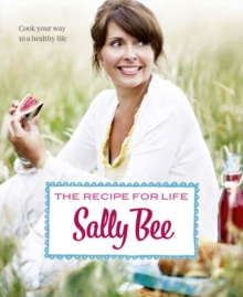 The Recipe for Life : Healthy Eating for Real People, Hardback Book