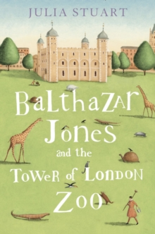 Balthazar Jones and the Tower of London Zoo, Paperback Book