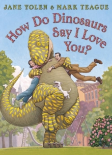 How Do Dinosaurs Say I Love You?, Paperback Book
